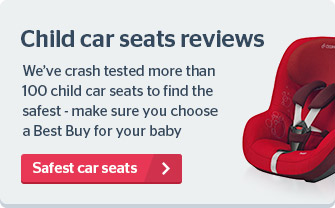 We've crash tested more than 100 child car seats to find the safest - choose a Best Buy for your baby